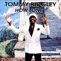 How Long? — Tommy Ridgley
