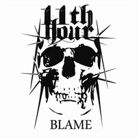 Blame — 11th Hour
