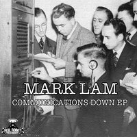 Communications Down - EP — Mark Lam