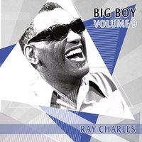 Big Boy Ray Charles, Vol. 9 — R. Charles