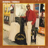 It's All About Style — Bubbha Thomas