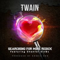 Searching for Mine (Redux) [feat. Chantel Sings] — Twain