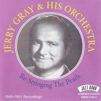 Re - Stringing the Pearls — Jerry Gray & His Orchestra