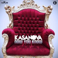Now You Know — Kasanova
