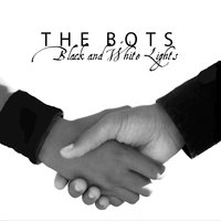 Black and White Lights — The Bots