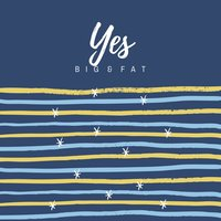 Yes — Fat, BIG, Big & Fat, Big & Fat, Big, Fat