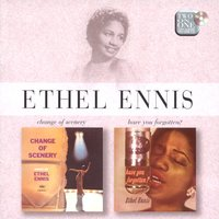 Change of Scenery / Have You Forgotten — Ethel Ennis