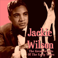 The Greatest Hits of the Early Years — Jackie Wilson