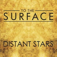 Distant Stars — To The Surface