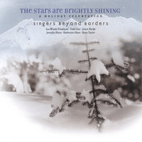 The Stars are Brightly Shining; A Holiday Celebration — Singers Beyond Borders; Friedman, Hines, Geer, Taylor, Hardy