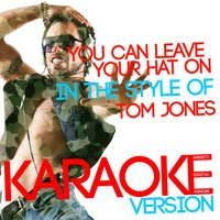 You Can Leave Your Hat On (In the Style of Tom Jones) - Single — Ameritz Digital Karaoke
