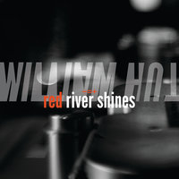 Red River Shines — William Hut