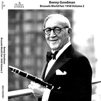 Brussels World Fair 1958, Vol. 2 — Benny Goodman