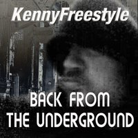 Back from the Underground — Kennyfreestyle