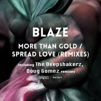 More Than Gold / Spread Love — Blaze