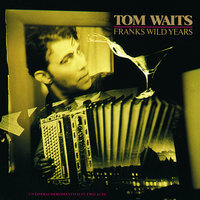 Franks Wild Years — Tom Waits