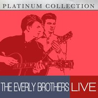 The Everly Brothers Live — The Everly Brothers