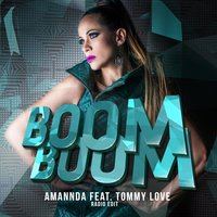 Boom Boom [feat. Tommy Love] — Amannda, Tommy Love