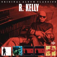 Original Album Classics — R. Kelly