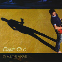 D) All The Above — Dave Clo