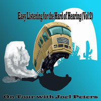 Easy Listening for the Hard of Hearing, Vol. 2 — Joel Peters