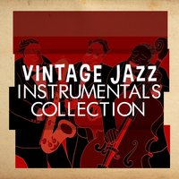 Vintage Jazz Instrumentals Collection — Jazz Instrumentals, Vintage Cafe, Collection, Vintage Cafe|Collection|Jazz Instrumentals