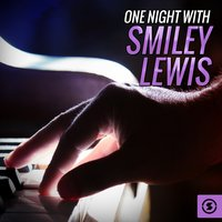 One Night with Smiley Lewis — Smiley Lewis