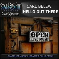 Hello out There — Carl Belew