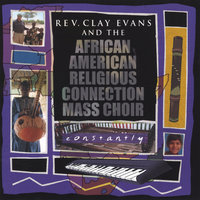 Constantly — Rev. Clay Evans & AARC Mass Choir
