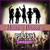 Swagger (Featured Music From Dance Moms) — Plush