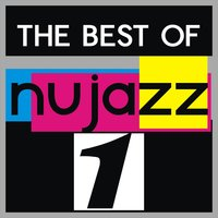 The Best of Nu Jazz, Vol. 1 — сборник