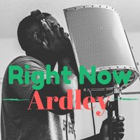 Right Now — Ardley