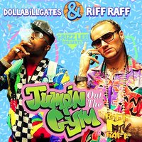 Jumpin out the Gym — Riff Raff, DollaBillGates