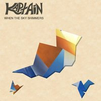 When the Sky Shimmers - EP — Kaptain