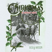 Christmas Is Almost Here — Ricky Nelson