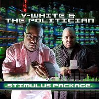 Stimulus Package — Big Zeke The Politician, V-White and The Politician