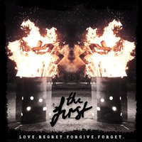 Love. Regret. Forgive. Forget. — The First