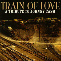 Train Of Love: A Tribute to Johnny Cash — сборник