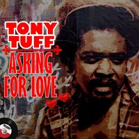 Asking for Love — Tony Tuff, Tony  Tuff, Pick out All Stars, Pick out All Stars