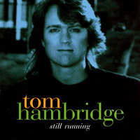 Still Running — Tom Hambridge