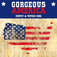Gorgeous America - Country & Western Songs — сборник