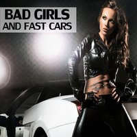 Bad Girls And Fast Cars — сборник