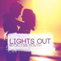 Reckless Youth - EP — Lights Out