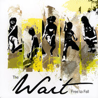 The Wait — Free To Fall