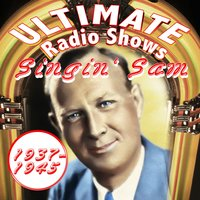 Ultimate Radio Shows 1937-1945 — Singin' Sam