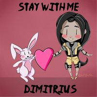 Stay With Me — Dimitrius