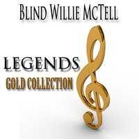 Legends Gold Collection — Blind Willie McTell