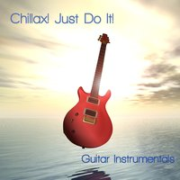 Chillax! Just Do It. — Guitar Chillout