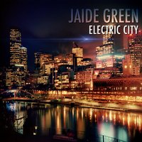 Electric City — Jaide Green