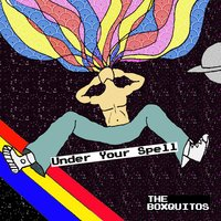Under Your Spell — The Boxquitos